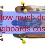 How Much Do Longboards Cost? A Helpful Price Guide